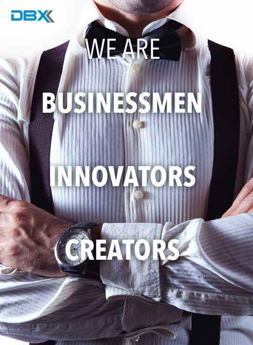Pro DBX We are Businessmen Innovators Creators