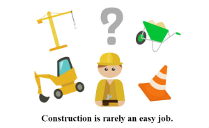 Construction is rarely an easy job